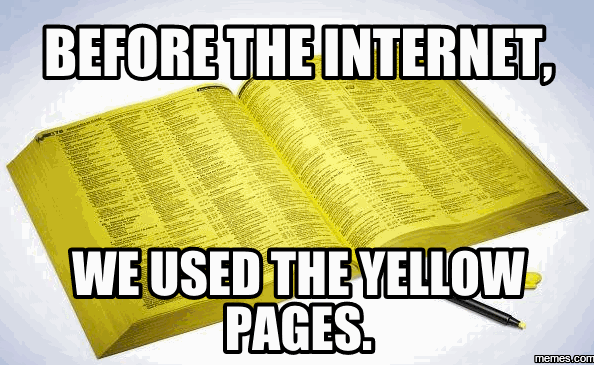 before the internet we used the yellow pages